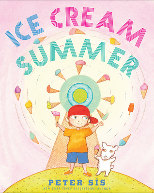 Ice Cream Summer by Peter Sís
