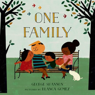 One Family by George Shannon, Illustrated by Blanca Gomez