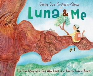 Luna and Me: The Story of Julia Butterfly Hill by Jenny Sue Kostecki-Shaw