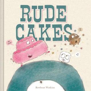 Rude Cakes by Rowboat Watkins
