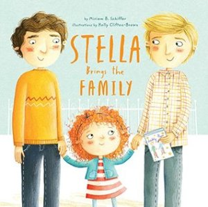 Stella Brings the Family by Miriam B. Schiffer, Illustrated by Holly Clifton-Brown