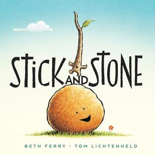 Stick and Stone by Beth Ferry, Illustrated by Tom Lichtenheld