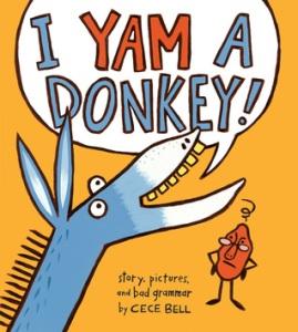 I Yam a Donkey! by Cece Bell