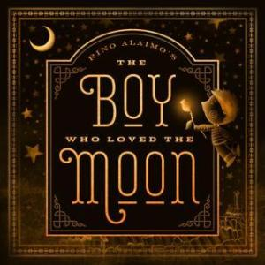 The Boy Who Loved the Moon by Rino Alaino