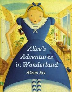Alice's Adventures in Wonderland by Alison Jay