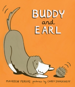 Buddy and Earl by Maureen Fergus, Illustrated by Carey Sookocheff