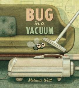 Bug in a Vacuum by Mélanie Watt