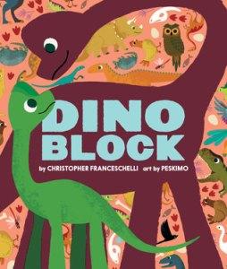 Dinoblock by Christopher Franceschelli, Illustrated by Peskimo