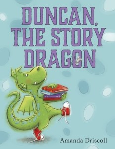 Duncan, the Story Dragon by Amanda Driscoll