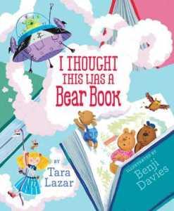 I Thought This Was a Bear Book by Tara Lazar, Illustrated by Benji Davies