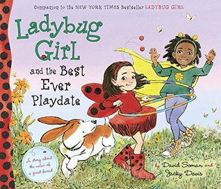 Ladybug Girl and the Best Ever Playdate by Jacky Davis, Illustrated by David Soman