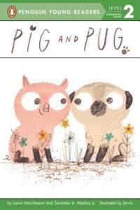 Pig and Pug by Laura Marchesani and Zenaides A. Medina, Illustrated by Jarvis