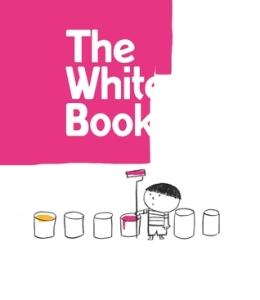 The White Book by Silvia Borando, Elisabetta Pica, and Lorenzo Clerici