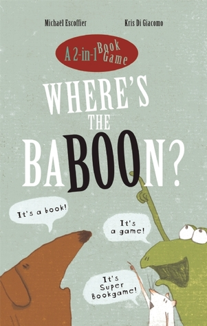 Where's the Baboon? by Michaël Escoffier, Illustrated by Kris Di Giacomo