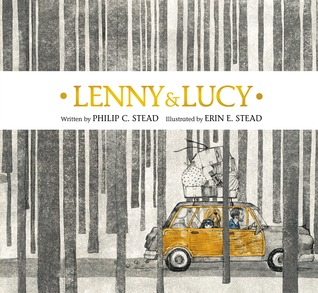 Lenny & Lucy by Philip C. Stead, Illustrated by Erin E. Stead