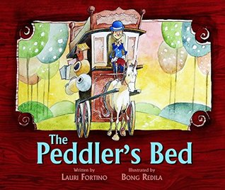 The Peddler's Bed by Lauri Fortino, Illustrated by Bong Redila