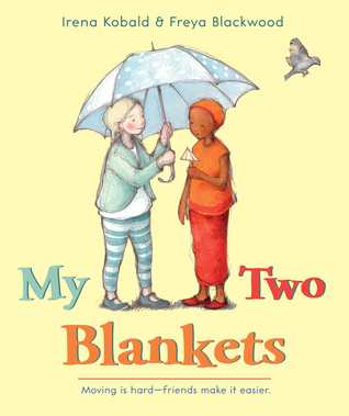 My Two Blankets by Irena Kobald, Illustrated by Freya Blackwood