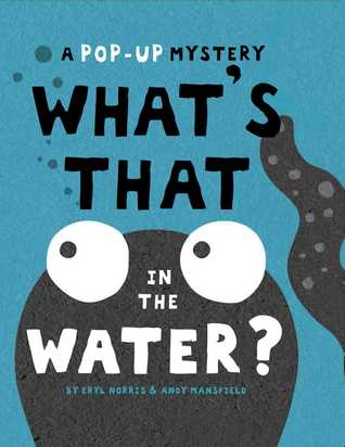 What's That in the Water? by Eryl Norris, Illustrated by Andy Mansfield