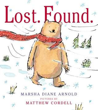 Lost. Found. by Marsha Diane Arnold, Illustrated by Matthew Cordell