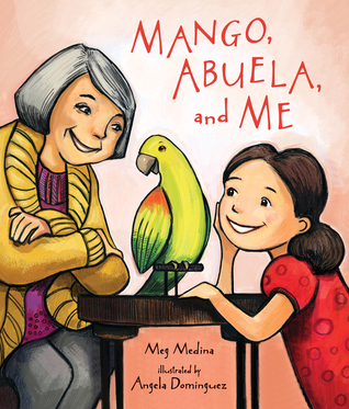 Mango, Abuela, and Me by Meg Medina, Illustrated by Angela Dominguez