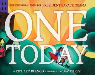 One Today by Richard Blanco, Illustrated by Dav Pilkey